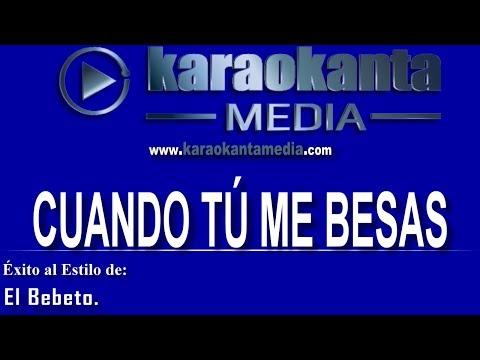 Karaokanta -  El Bebeto - Cuando tú me...