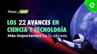 Los 22 avances en Ciencia y Tecnología más importantes de la década