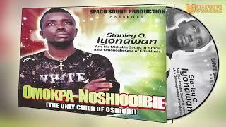 STANLEY O IYONANWAN - OMOKPA-NOSHIODIBIE [LATEST BENIN MUSIC]