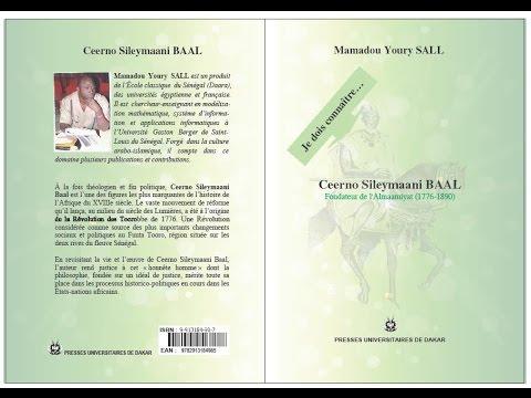 Sur les traces du leader de la Révolution du Fuuta : Ceerno Sileymaani Baal (1720-1776)