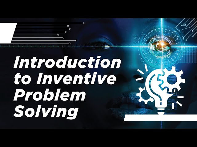 Introduction to Inventive Problem Solving - Part 1