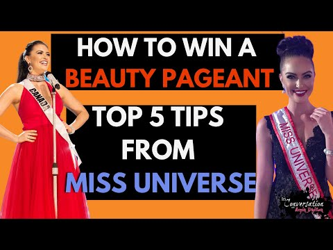 Miss Universe Canada Gives Her Top 5 Pageant Tips | How To Win A Beauty Pageant