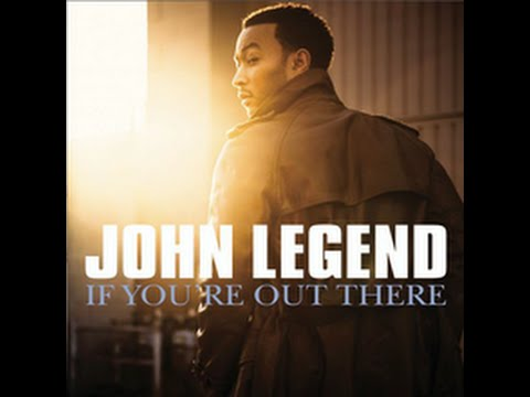 John Legend - If You're Out There Lyrics