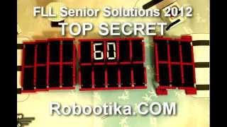 FLL Senior Solutions 2012 Top Secret