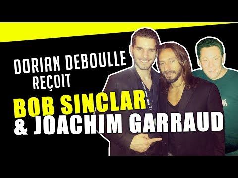 Dorian Deboulle interview Bob Sinclar et Joachim Garraud : Ils m'invitent à venir à Los Angeles