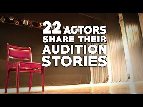 22 Actors Share Their Audition Stories