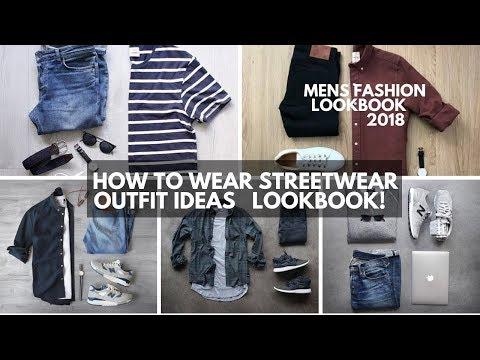 How to Wear Streetwear 2018 |  Mens Fashion Outfit Ideas | Lookbook