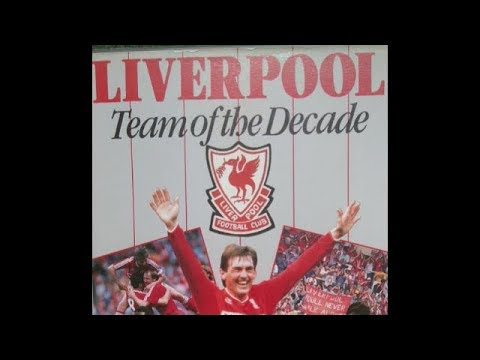 Liverpool - Team Of The Decade