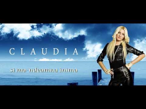 CLAUDIA - SI MA-NDEAMNA INIMA 2013