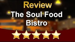 The Soul Food Bistro Jacksonville          Excellent           Five Star Review by Bellamy W.