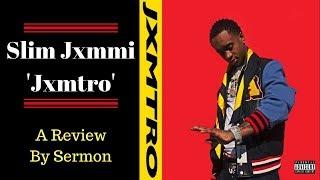 Slim Jxmmi - Jxmtro (REVIEW)