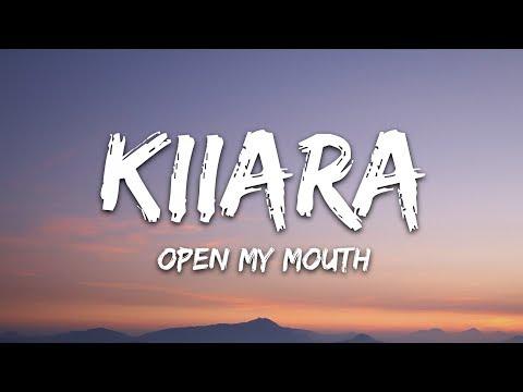 Kiiara - Open My Mouth (Lyrics)