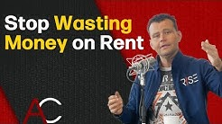 Stop Wasting Money on Rent