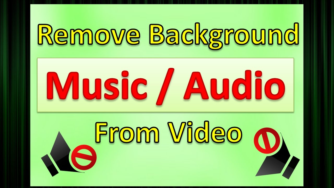 Remove Audio From Video How To Remove Background Music From Video Youtube
