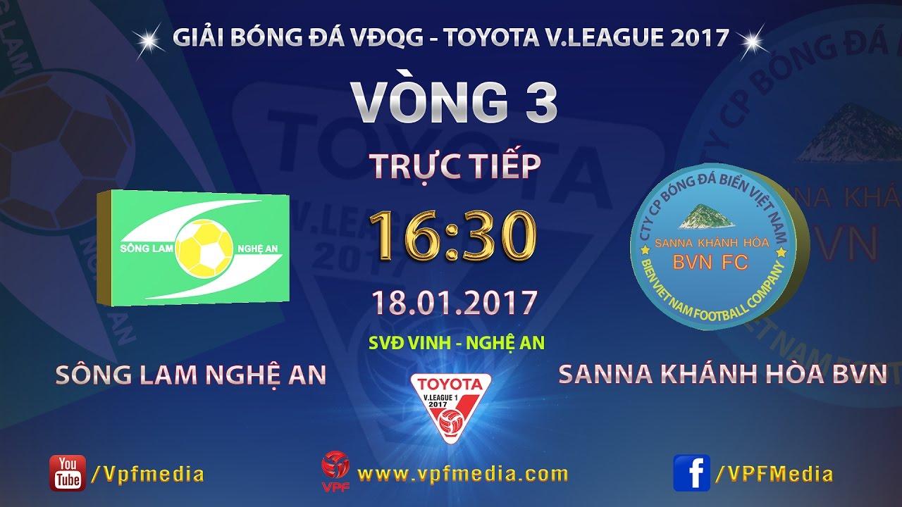 Sông Lam Nghệ An vs Sanna Khánh Hòa BVN _ 18-01-2017