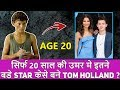 Spider Man यानी कि Tom Holland की अनसुनी बाते | Motivational Story Of Actor Tom Holland In Hindi