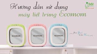 Hướng dẫn sử dụng máy tiệt trùng sấy khô khử mùi bằng tia UV Ecomom 22-Plus