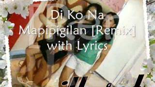 Di Ko Na Mapipigilan Remix with Lyrics