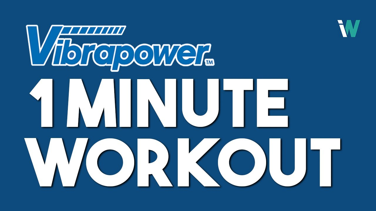 Try this 1 minute workout using the Vibrapower!