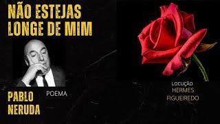 "7 - #Poetry - ""Don'T Go Far Off"" - Pablo Neruda"