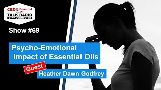 Show #71 - Psycho-Emotional Impact of Essential Oils