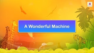 A Wonderful Machine | Science Video For Kids | Periwinkle