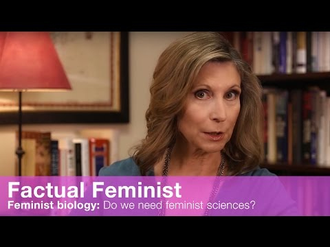 Feminist biology: Do we need feminist sciences? | FACTUAL FEMINIST