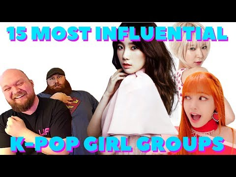 KPOP'S 15 MOST INFLUENTIAL GIRL GROUPS REACTION