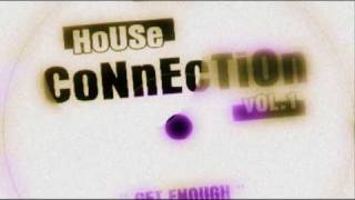 House Connection Vol 1 - Get Enough