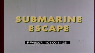 SUBMARINE ESCAPE - ESCAPE FROM A DISABLED SUBMARINE 9007