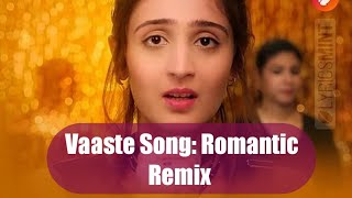 Vaaste Song: Romantic Remix | V Dj Royal | Dhvani Bhanushali, Tanishk Bagchi |