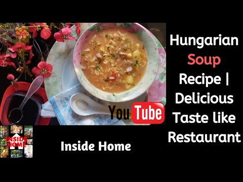 hungarian-soup-recipe-|-delicious-taste-like-restaurant-|-cold-remedy-|-soup-recipe-|-inside-home