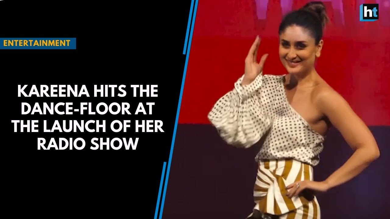 a760a0b3a060 Kareena hits the dance-floor at the launch of her radio show - YouTube