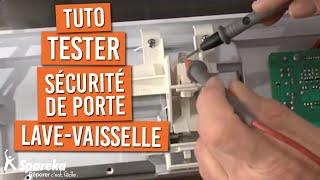 Tester la sécurite porte du Lave-Vaisselle
