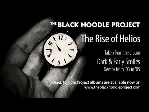 The Black Noodle Project - The Rise of Helios