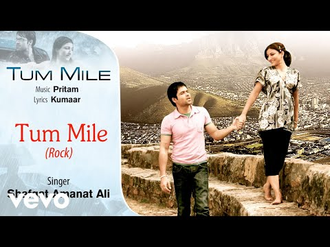 Tum Mile – Rock - Official Audio Song | Shafqat Amanat Ali| Pritam