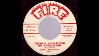 There is Something On Your Mind (Parts 1 & 2)-Bobby Marchan 1960 Fire 1022