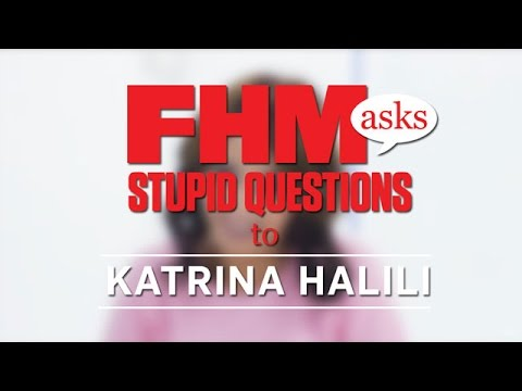 FHM Asks Stupid Questions To Katrina Halili
