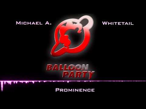 [Balloon Party] Michael A + Whitetail - Prominence