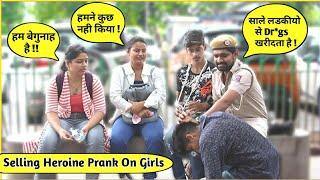 Selling Heroine Prank on Girls 😱 - Ft. The HunGama Films   Kalol Pranks   Pranks In India