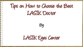 Tips on How To Choose The Best LASIK Eyes Doctor