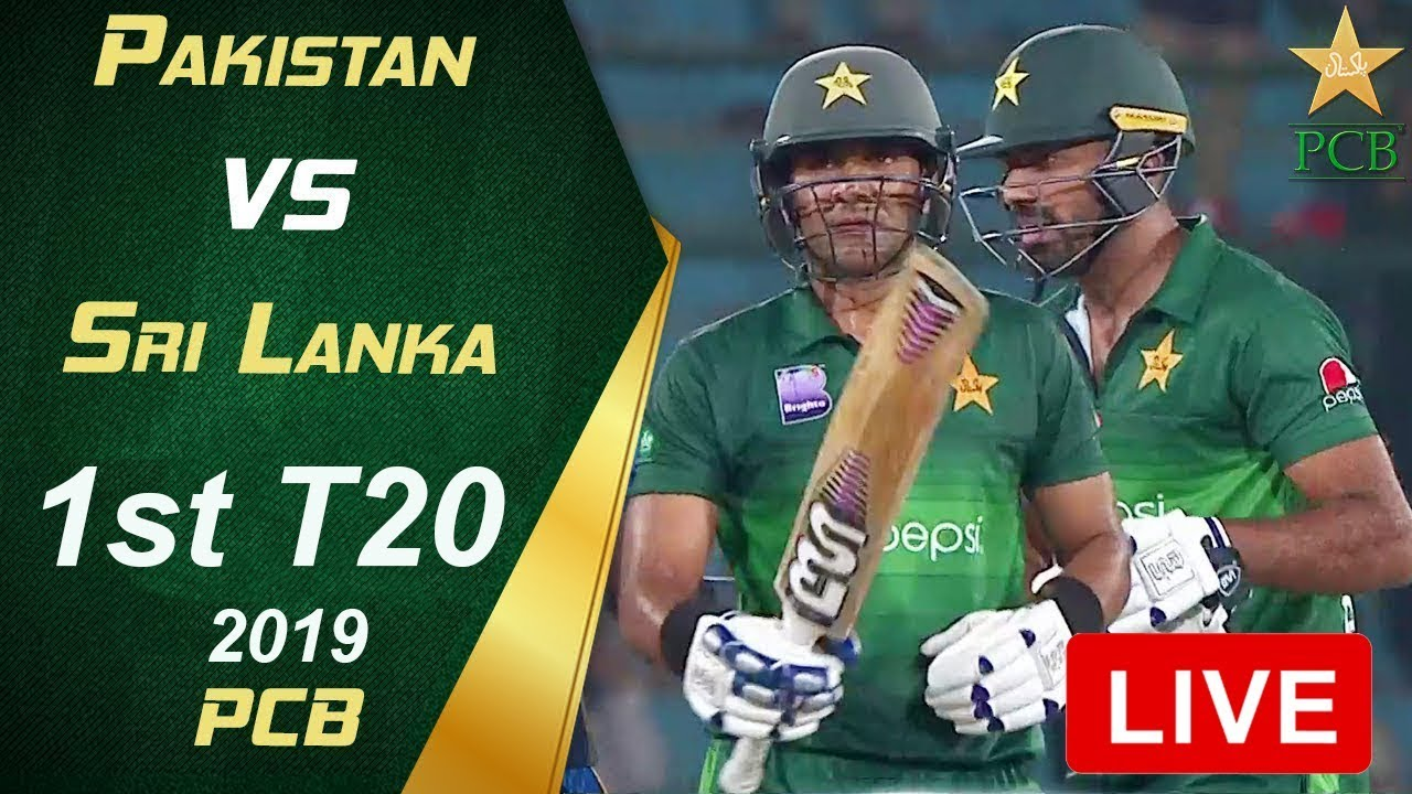 Pakistan Vs Sri Lanka 2019 1st T20 Live Cricket Pcb