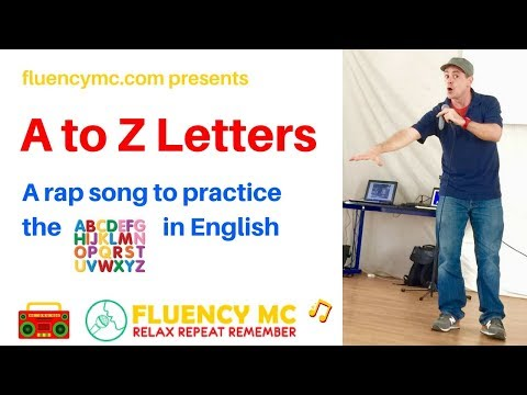 """""""A to Z Letters"""" LEARN ENGlish PHONics ALphabet VoCABulary and PronunciAtion Rap by Fluency MC"""