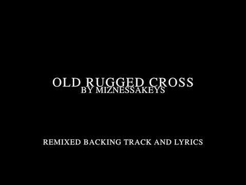Old Rugged Cross - Remixed Backing Track & Lyrics