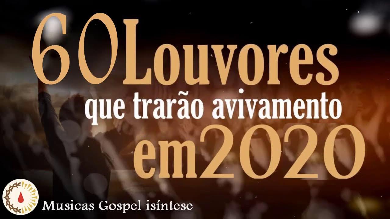 Louvores que trarão avivamento em 2020 - Musicas Gospel isíntese, Top 60 Hinos de Adoração