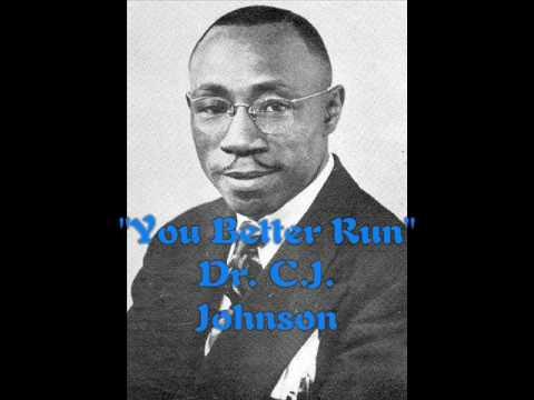 """You Better Run""- Dr. C.J. Johnson"