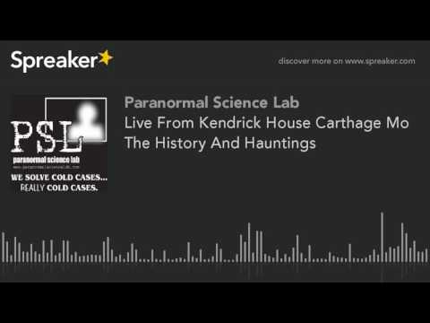 Live From Kendrick House Carthage Mo The History And Hauntings