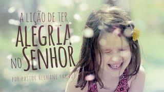 A lição de ter alegria no Senhor - Pr Hernane Santos