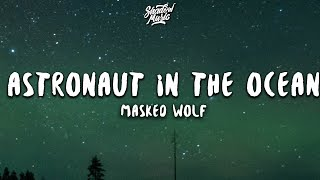 Masked Wolf - Astronaut in the Ocean (Lyrics)