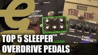 Top 5 Sleeper Overdrive Pedals